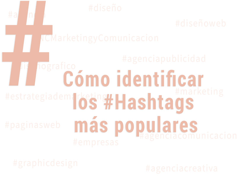 Hashtags_mas_populares_NC_Agencia_Marketing_Comunicacion