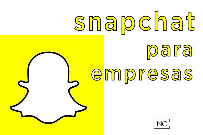 Snapchat_para_empresas_oportunidad_digital_NC_Blog